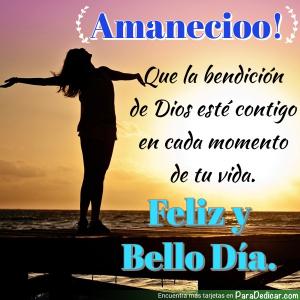 Tarjeta de Amaneció! Que la bendición de Dios esté contigo en cada momento de tu vida. Feliz y Bello Día.