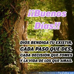Tarjeta de ¡¡Buenos Días!! Dios bendiga tu existir, cada paso que des, cada decisión que tomes y la vida de los que amas.
