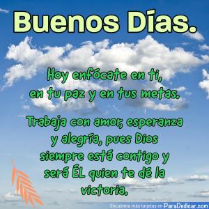 Tarjeta de Buenos Días. Hoy enfócate en ti, en tu paz y en tus metas...