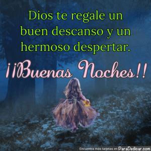 Tarjeta de Dios te regale un buen descanso y un hermoso despertar. ¡¡Buenas Noches!!