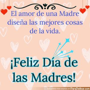 Tarjeta de El amor de una Madre diseña las mejores cosas de la vida. ¡Feliz Día de las Madres!