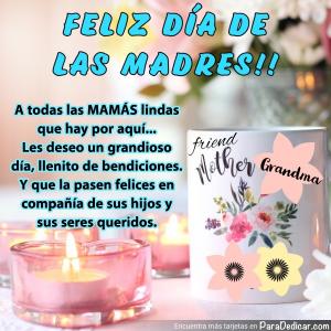 Tarjeta de FELIZ DÍA DE LAS MADRES!! A todas las MAMÁS lindas que hay por aquí... Les deseo un grandioso día, llenito de bendiciones.