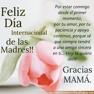 Tarjeta de Feliz Día Internacional de la Madre!! Por estar conmigo desde el primer momento, por tu amor, Gracias MAMÁ.