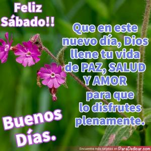 Tarjeta de Feliz Sábado!! Que en este nuevo día, Dios llene tu vida de paz,  Buenos Días.