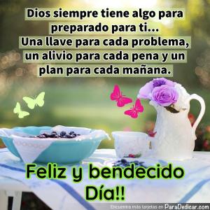 Tarjeta de Feliz y bendecido Día!! Dios siempre tiene algo preparado para ti...
