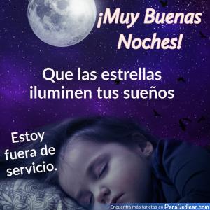 Tarjeta de ¡Muy Buenas Noches! Que las estrellas iluminen tus sueños