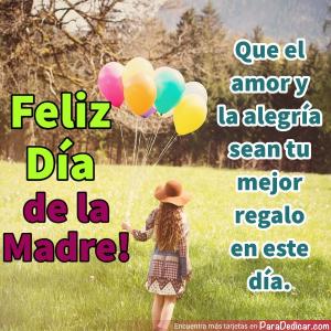 Tarjeta de Que el amor y la alegría sean tu mejor regalo en este día. Feliz Día de la Madre!