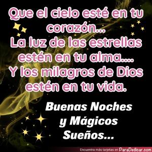 Tarjeta de Que el cielo esté en tu corazón... Y los milagros de Dios estén en tu vida. Buenas Noches y Mágicos Sueños...