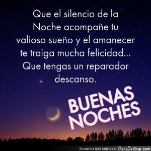 Tarjeta de Que el silencio de la Noche acompañe tu valioso sueño y el amanecer te traiga mucha felicidad... Que tengas un reparador descanso. Buenas Noches