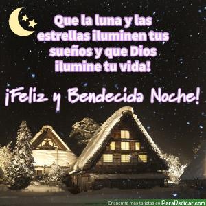 Tarjeta de Que la luna y as estrellas iluminen tus sueños y que Dios ilumine tu vida! ¡Feliz y Bendecida Noche!