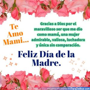 Tarjeta de Te Amo Mami... Gracias a Dios por el maravilloso ser que me dio como mamá