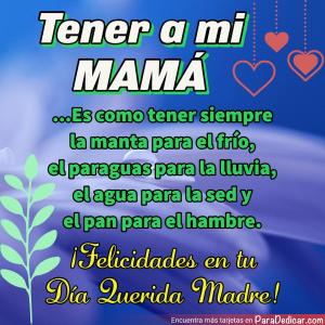 Tarjeta de Tener a mi MAMÁ ...Es como tener siempre la manta para el frío, ¡Felicidades en tu Día Querida Madre!